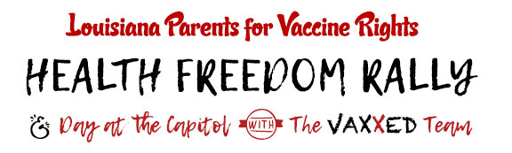 flyer for the louisiana parents for vaccine rights health freedom rally in baton rouge louisiana