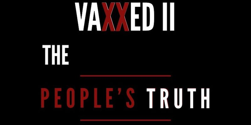 Coming To Louisiana: Vaxxed II: The People's Truth