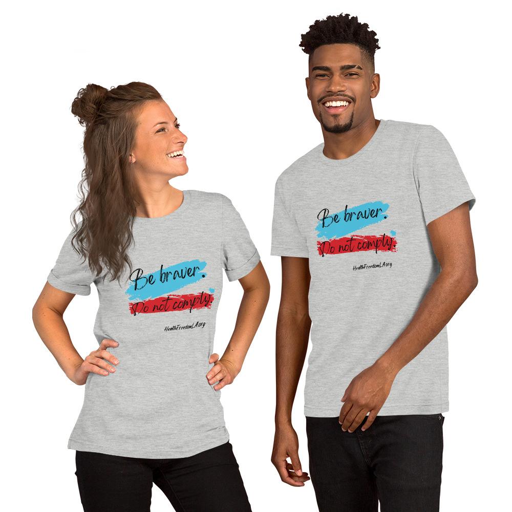 Be Braver. Do Not Comply. (black Lettering) Unisex T-Shirt