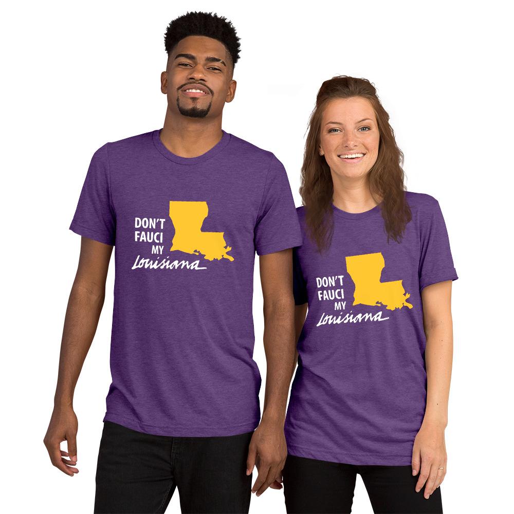 Don't Fauci My Louisiana Unisex T-Shirt